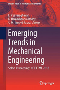 Emerging Trends in Mechanical Engineering: Select Proceedings of ICETME 2018 (Lecture Notes in Mechanical Engineering)