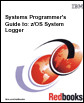 Systems Programmer's Guide to Z/OS System Logger