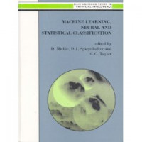 Machine Learning, Neural and Statistical Classification (Ellis Horwood Series in Artificial Intelligence)