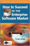 How to Succeed in the Enterprise Software Market