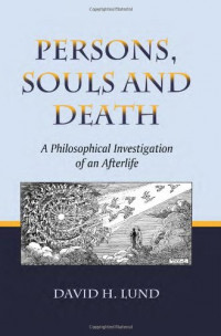 Persons, Souls and Death: A Philosophical Investigation of an Afterlife