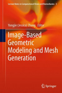 Image-Based Geometric Modeling and Mesh Generation (Lecture Notes in Computational Vision and Biomechanics)