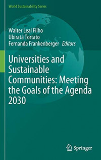 Universities and Sustainable Communities: Meeting the Goals of the Agenda 2030 (World Sustainability Series)