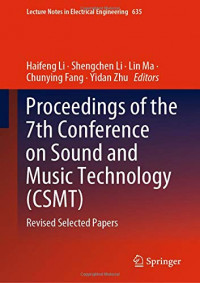 Proceedings of the 7th Conference on Sound and Music Technology (CSMT): Revised Selected Papers (Lecture Notes in Electrical Engineering)