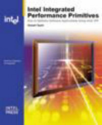 Intel Integrated Performance Primitives: How to Optimize Software Applications Using Intel IPP