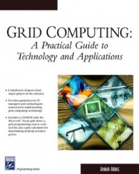 Grid Computing : Practical Guide To Technology & Applications (Programming Series)