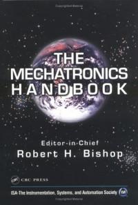 The Mechatronics Handbook (Electrical Engineering Handbook)