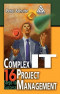 Complex IT Project Management: 16 Steps to Success