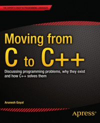 Moving from C to C++: Discussing Programming Problems, Why They Exist and How C++ Solves Them