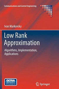 Low Rank Approximation: Algorithms, Implementation, Applications (Communications and Control Engineering)