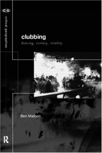 Clubbing: Dancing, Ecstasy and Vitality