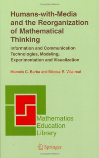 Humans-with-Media and the Reorganization of Mathematical Thinking: Information and Communication Technologies, Modeling, Visualization and Experimentation
