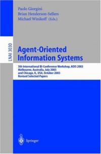 Agent-Oriented Information Systems: 5th International Bi-Conference Workshop, AOIS 2003, Melbourne, Australia