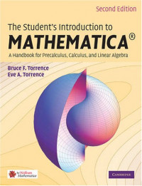 The Student's Introduction to MATHEMATICA®: A Handbook for Precalculus, Calculus, and Linear Algebra