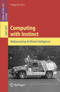 Computing with Instinct: Rediscovering Artificial Intelligence
