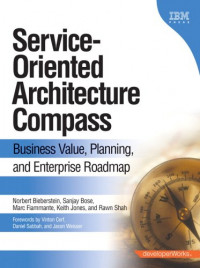 Service-Oriented Architecture (SOA) Compass: Business Value, Planning, and Enterprise Roadmap (Developerworks)