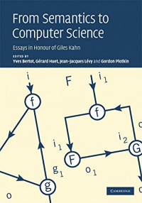 From Semantics to Computer Science: Essays in Honour of Gilles Kahn