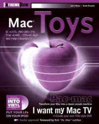 Mac Toys: 12 Cool Projects for Home, Office, and Entertainment (ExtremeTech)