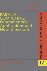Parallel Computing: Fundamentals, Applications and New Directions (Advances in Parallel Computing)