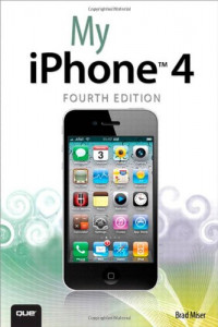 My iPhone (covers 3G, 3Gs and 4 running iOS4) (4th Edition)