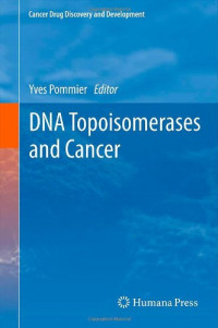 DNA Topoisomerases and Cancer (Cancer Drug Discovery and Development)