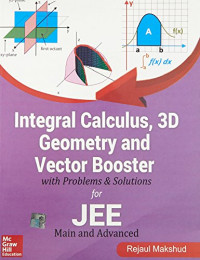 Integral Calculus, 3D Geometry & Vector Booster with Problems & Solutions