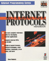 Internet Protocols Handbook: The Most Complete Reference for Developing Internet Applications