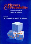 Physics and Probability: Essays in Honor of Edwin T. Jaynes