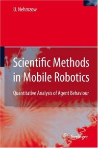 Scientific Methods in Mobile Robotics: Quantitative Analysis of Agent Behaviour