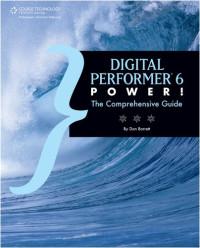 Digital Performer 6 Power!: The Comprehensive Guide (Artistpro)