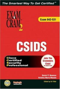 CSIDS Exam Cram 2 (Exam Cram  642-531)