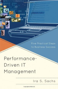 Performance Driven IT Management: Five Practical Steps to Business Success