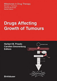 Drugs Affecting Growth of Tumours (Milestones in Drug Therapy)