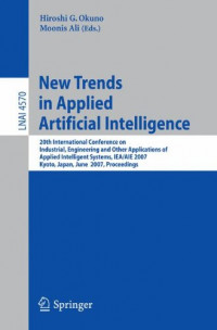 New Trends in Applied Artificial Intelligence: 20th International Conference on Industrial, Engineering, and Other Applications of  Applied ... (Lecture Notes in Computer Science)