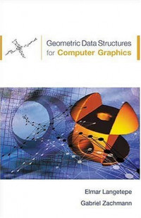 Geometric Data Structures for Computer Graphics