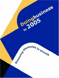 Doing Business in 2005: Obstacles to Growth