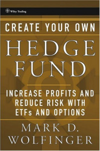 Create Your Own Hedge Fund: Increase Profits and Reduce Risks with ETFs and Options (Wiley Trading)