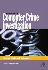 Handbook of Computer Crime Investigation: Forensic Tools & Technology