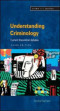 Understanding Criminology: Current Theoretical Debates (Crime and Justice)