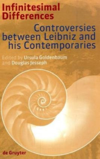 Infinitesimal Differences: Controversies between Leibniz and his Contemporaries