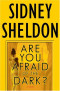 Are You Afraid of the Dark? : A Novel