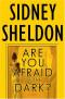 Are You Afraid of the Dark? : A Novel