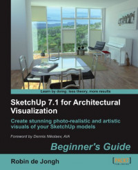 SketchUp 7.1 for Architectural Visualization: Beginner's Guide