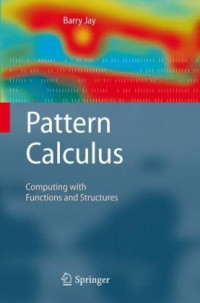 Pattern Calculus: Computing with Functions and Structures