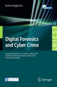 Digital Forensics and Cyber Crime: Second International ICST Conference, ICDF2C 2010