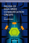 Design of High-Speed Communication Circuits (Selcted Topics in Electronics and Systems)
