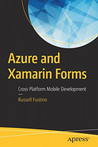 Azure and Xamarin Forms: Cross Platform Mobile Development