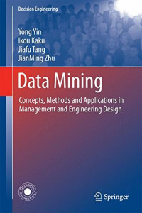 Data Mining: Concepts, Methods and Applications in Management and Engineering Design (Decision Engineering)