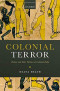 Colonial Terror: Torture and State Violence in Colonial India