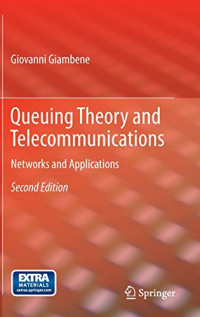 Queuing Theory and Telecommunications: Networks and Applications